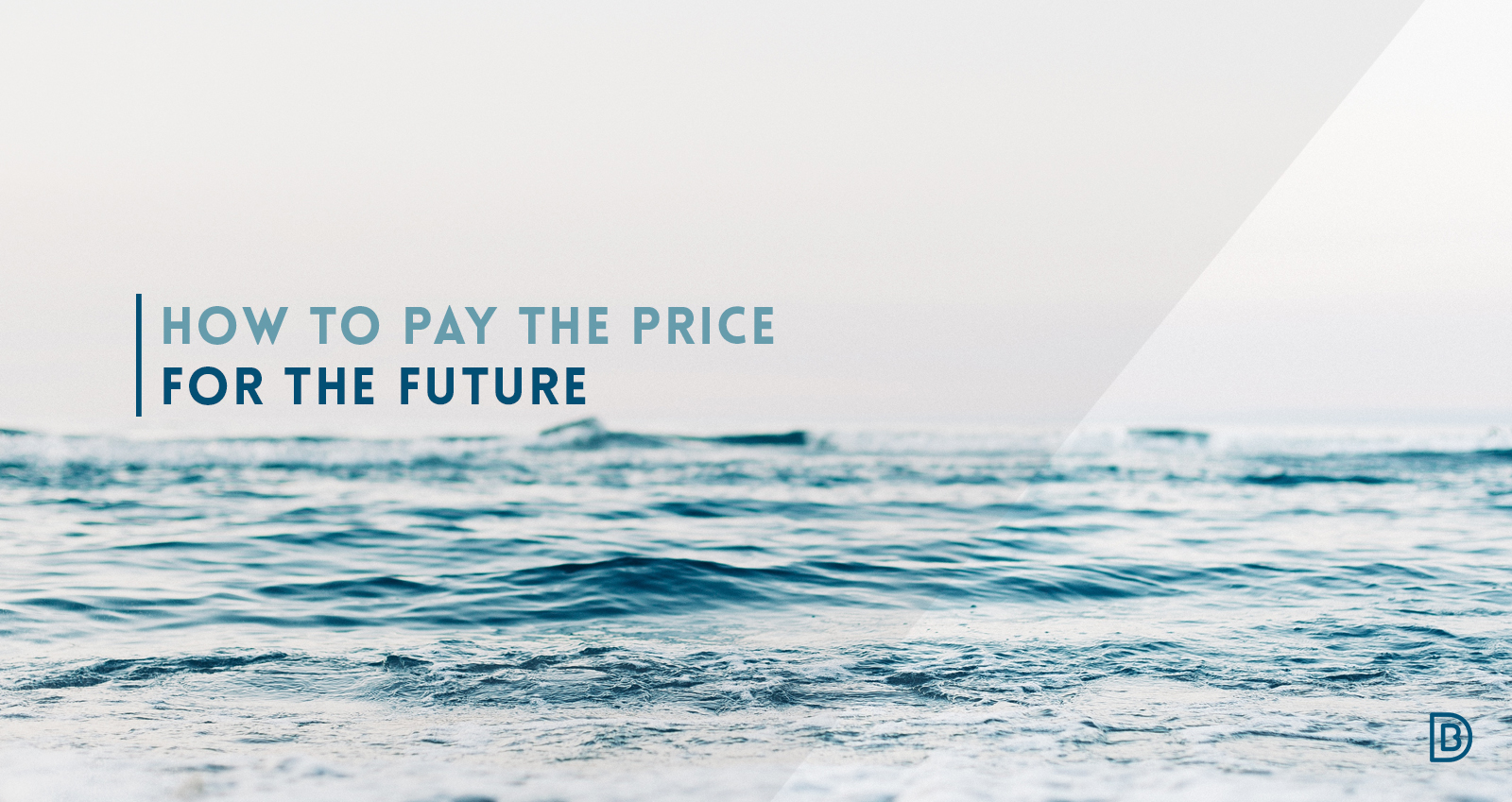 how-to-pay-the-price-for-the-future-design
